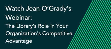 The Library's Role in Your Organization's Competitive Advantage Webinar with Jean O'Grady